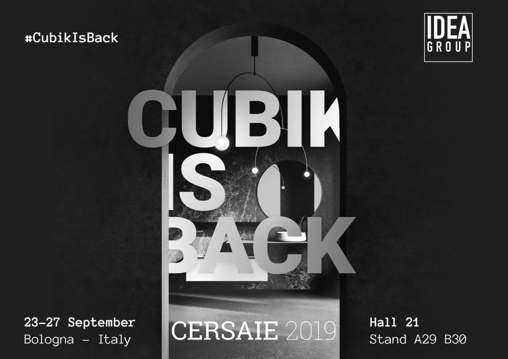 Ideagroup au Cersaie 2019 : #CubikIsBack